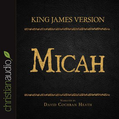 Holy Bible in Audio - King James Version: Micah