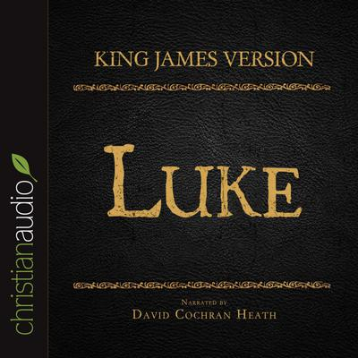 Holy Bible in Audio - King James Version: Luke