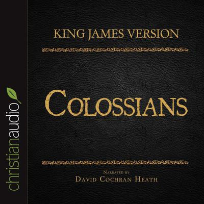 Holy Bible in Audio - King James Version: Colossians