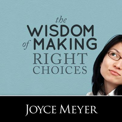 Wisdom of Making Right Choices