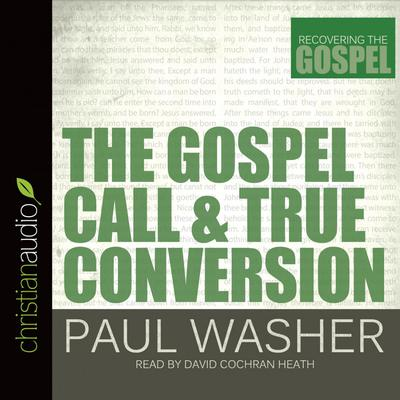 Gospel Call and True Conversion