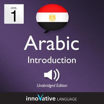 Learn Arabic - Level 1: Introduction to Arabic, Volume 1