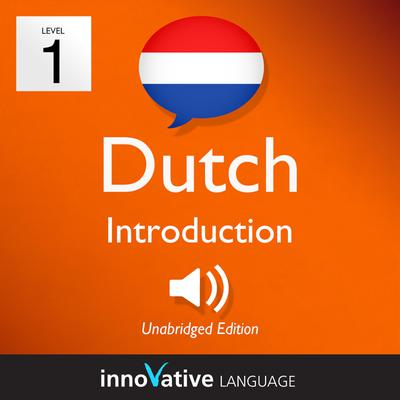 Learn Dutch - Level 1: Introduction to Dutch, Volume 1