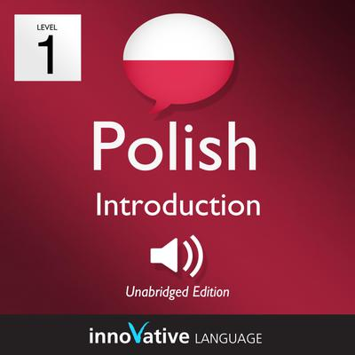 Learn Polish - Level 1: Introduction to Polish, Volume 1