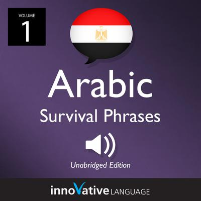 Learn Arabic: Egyptian Arabic Survival Phrases, Volume 1