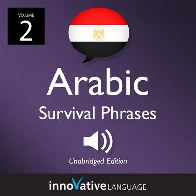 Learn Arabic: Egyptian Arabic Survival Phrases, Volume 2