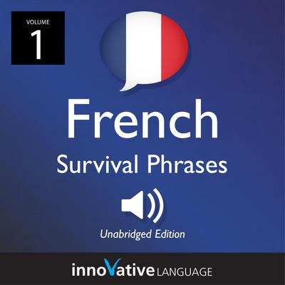 Learn French: French Survival Phrases, Volume 1