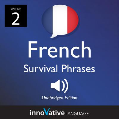 Learn French: French Survival Phrases, Volume 2
