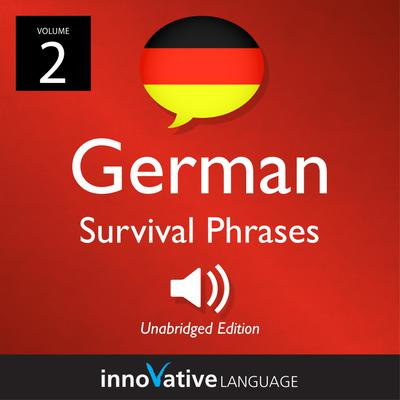 Learn German: German Survival Phrases, Volume 2
