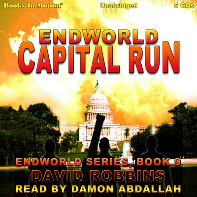 Capital Run (Endworld Series, Book 9)