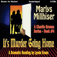 It's Murder Going Home (Charlie Greene, Book 4)
