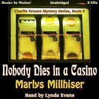 Nobody Dies In A Casino (Charlie Greene Mystery Series, Book 5)
