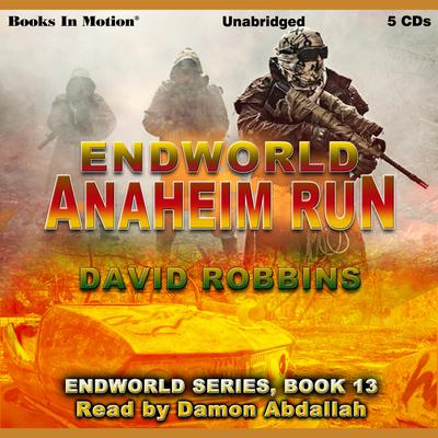 Anaheim Run (Endworld Series, Book 13)