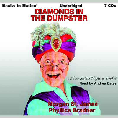 Diamonds In The Dumpster (Silver Sisters Mystery Series, Book 4)