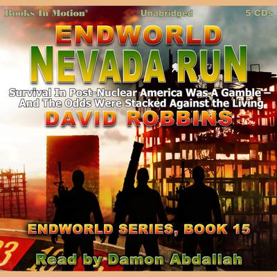 Endworld: Nevada Run (Endworld Series, Book 15)