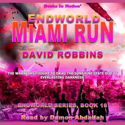 Endworld: Miami Run (Endworld Series, Book 16)
