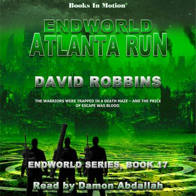 Endworld: Atlanta Run (Endworld Series, Book 17)