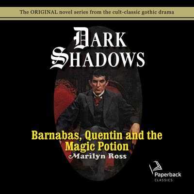 Barnabas, Quentin and the Magic Potion