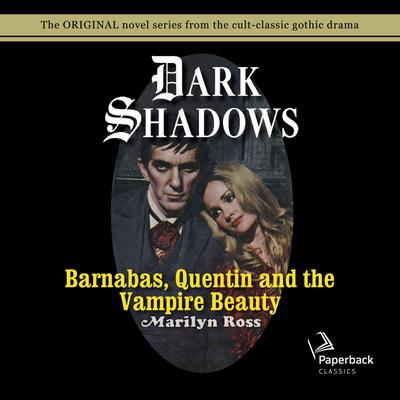 Barnabas, Quentin and the Vampire Beauty