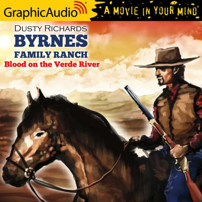 Blood on the Verde River [Dramatized Adaptation]