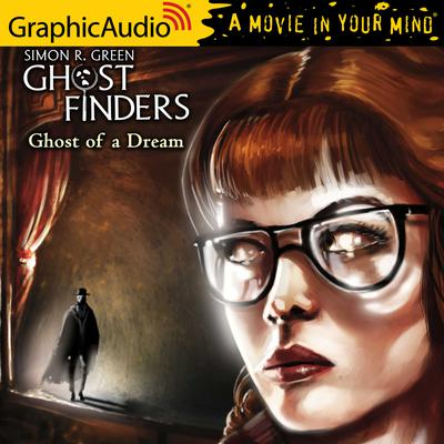 Ghost of A Dream [Dramatized Adaptation]