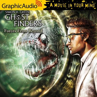 Forces From Beyond [Dramatized Adaptation]