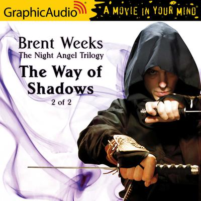 The Way of Shadows (2 of 2) [Dramatized Adaptation]