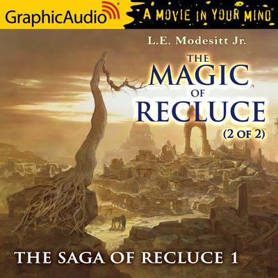 The Magic of Recluce (2 of 2) [Dramatized Adaptation]