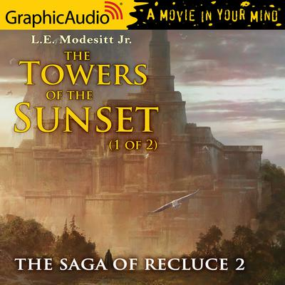 The Towers of the Sunset (1 of 2) [Dramatized Adaptation]