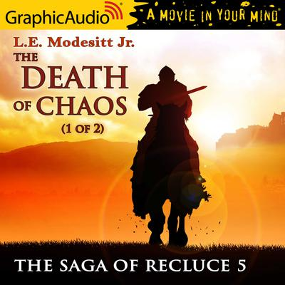 The Death of Chaos (1 of 2) [Dramatized Adaptation]