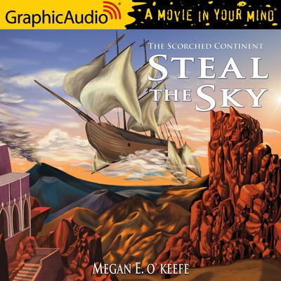 Steal the Sky [Dramatized Adaptation]