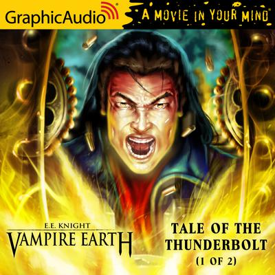 Tale of the Thunderbolt (1 of 2) [Dramatized Adaptation]