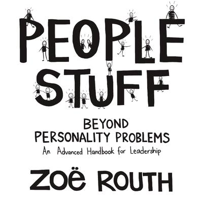 People Stuff - beyond personality problems - an advanced handbook for leadership
