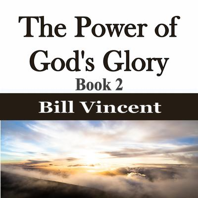 The Power of God's Glory