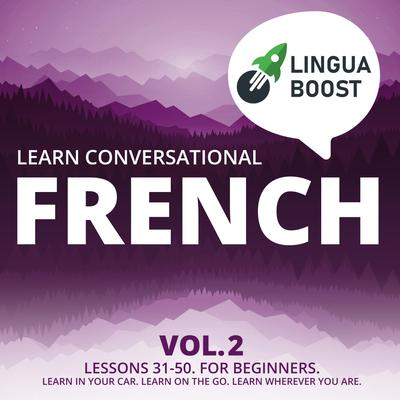 Learn Conversational French Vol. 2