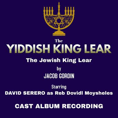 The Yiddish King Lear (Jacob Gordin) - Abridged