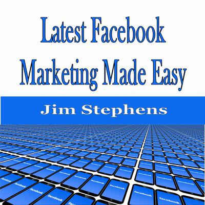 ​Latest Facebook Marketing Made Easy