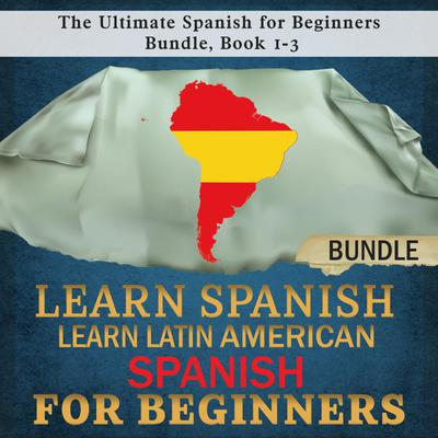 Learn Spanish: Learn Latin American Spanish for Beginners