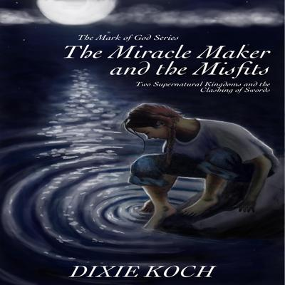 The Miracle Maker and the Misfits