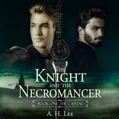 Knight and the Necromancer, The - Book 1: The Capital