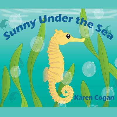 Sunny Under the Sea: God's Lessons for Little Kids, Book One