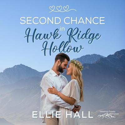 Second Chance in Hawk Ridge Hollow