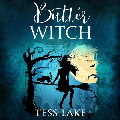 Butter Witch (Torrent Witches Cozy Mysteries Book 1)
