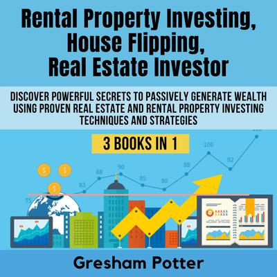 Rental Property Investing, House Flipping, Real Estate Investor