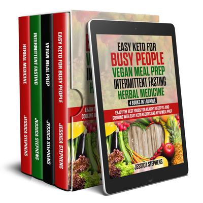 Easy Keto for Busy People, Vegan Meal Prep, Intermittent Fasting, Herbal Medicine. 4 Books in 1 Bundle