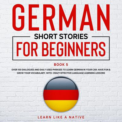 German Short Stories for Beginners Book 5