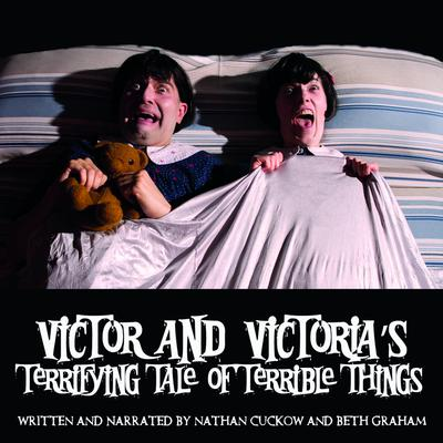 Victor and Victoria's Terrifying Tale of Terrible Things