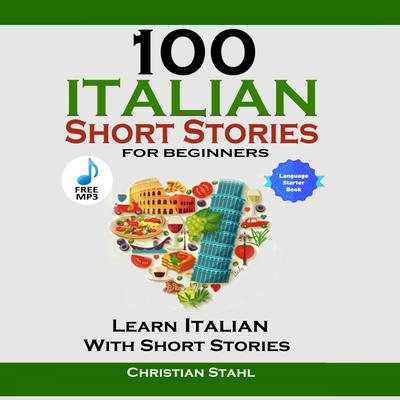 100 Italian Short Stories for Beginners Learn Italian With Short Stories