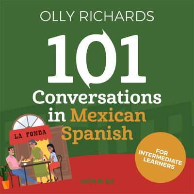 101 Conversations in Mexican Spanish