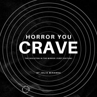 Horror You Crave: The Skeleton In The Mirror (First Edition)